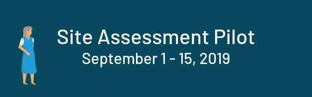 site assessment pilot, september 1-15, 2019